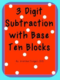 3 digit subtraction using base ten blocks worksheets by gretchen
