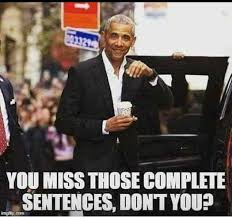 Meme Sentences - obama we miss complete sentences meme front