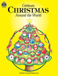 world christmas celebrate christmas around the world tcr0485 created