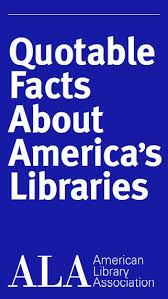 quotable facts about america s libraries advocacy legislation