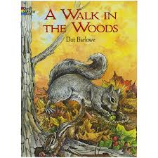 a walk in the woods dover nature coloring book dot barlowe