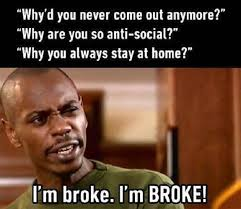 Best Memes Of All Time - i m broke funny memes and memes