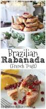 brazilian rabanada fancy french toast diy your home
