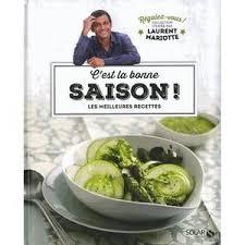 livre de cuisine laurent mariotte livre de cuisine laurent mariotte achat vente pas cher