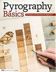 pyrography workbook a complete guide to the art of woodburning