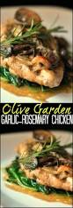 olive garden family meals olive garden garlic rosemary chicken aunt bee u0027s recipes