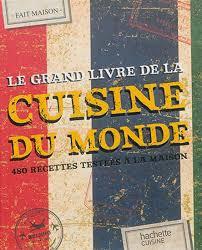 livre de cuisine du monde collectif le grand livre de la cuisine du monde 480 recettes