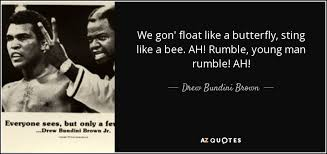 drew bundini brown quote we gon float like a butterfly sting
