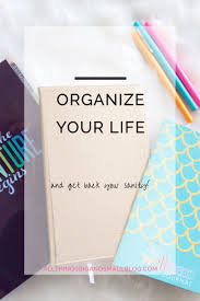 How To Organize How To Organize Your Life A Day Planner All Things Big And Small