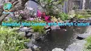 beautiful mini garden with koi fish culture youtube