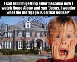 You Re Getting Old Meme - i can tell i m getting older because now i watch home alone humoar com