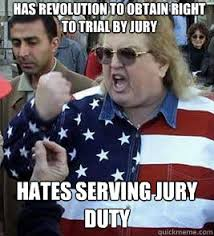 Serving Memes - has revolution to obtain right to trial by jury hates serving jury