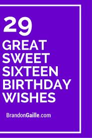 29 great sweet sixteen birthday wishes sixteenth birthday sweet