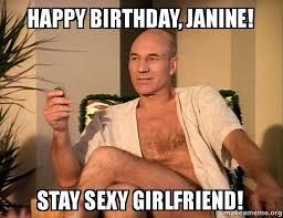 Girlfriend Birthday Meme - happy birthday janine stay sexy girlfriend sexual picard make