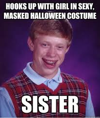 Sexy Halloween Meme - bad luck brian memes quickmeme