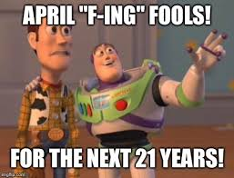 Funny April Fools Memes - image tagged in funny april fools imgflip