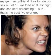 Sex Face Meme Female - german girlfriend rates our sex out of 10 adult meme