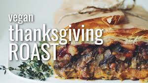 thanksgiving american vegan thanksgiving roast for food youtube