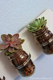 Mason Jar Wall Planter by Succulent Mason Jar Wall Art The Rustic Willow