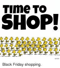 Shopping Meme - time to shop al nt pnts black friday shopping black friday meme