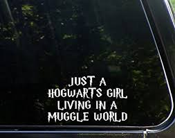 hogwarts alumni bumper sticker just a hogwarts girl living in a muggle world 6 1 2