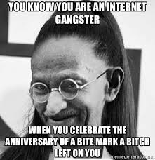 Internet Gangster Meme - you know you are an internet gangster when you celebrate the