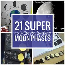 21 activities for teaching moon phases teach junkie