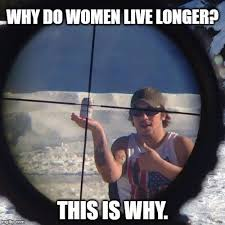 Men And Women Memes - why men die why do women live longer this is why image tagged