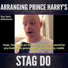 Stag Party Meme - 3 year old arranging prince harry s stag do credit tiny tim s