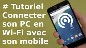 connecter un pc de bureau en wifi tutoriel comment connecter pc à avec mobile