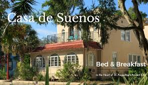 Bed And Breakfast In St Augustine Casa De Suenos Charming Bed U0026 Breakfast In The Heart Of St