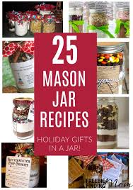 25 mason jar recipes perfect holiday gifts in a jar