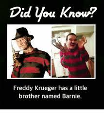 Meme Freddy - did you know freddy krueger has a little brother named barnie