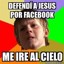 Memes De Jesus - meme chico malo defend纃 a jesus por facebook me ire al cielo