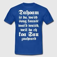 bayrische sprüche 21 dahoam is do daheim is dort bayerische sprüche t shirt