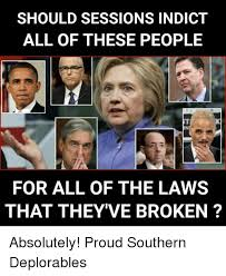 Southern Memes - should sessions indict all of these people for all of the laws that