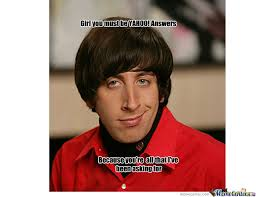 Howard Wolowitz Meme - just howard wolowitz by videogamenerd meme center