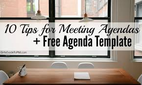 10 tips for good meeting agendas free agenda template u2022 u0027s