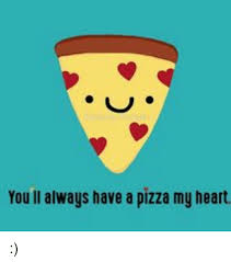 Heart Meme - 25 best memes about pizza my heart pizza my heart memes
