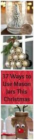 37 magical ways to use mason jars this christmas christmas ideas