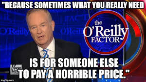 Bill O Reilly Memes - when bill o reilly says las vegas shootings are the price of