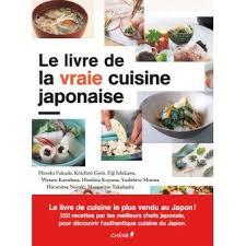 fnac livres cuisine le livre de la vraie cuisine japonaise 250 recettes de chef broché