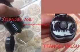 waspada titan gel palsu berbahaya kenali titangel asli dan palsu