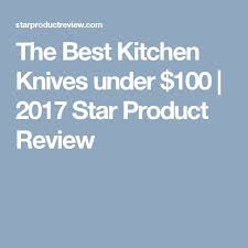 best kitchen knives 100 the 25 best kitchen knives reviews ideas on chef