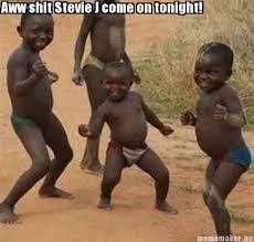 Stevie J Meme - meme maker aww shit stevie j come on tonight