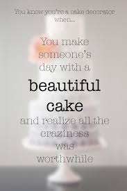 wedding cake quotes you you re a cake decorator when cake bakeries and cake