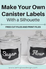Canister For Kitchen Diy Canister Labels With A Silhouette With Free Cut Files