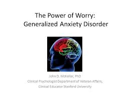 the power of worry generalized anxiety disorder john d mckellar
