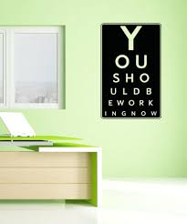 inspirational quotes wall decals inspirational wall stickers vinyl wall decal sticker you should be working eye chart 5157