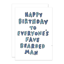 everyone u0027s fave bearded man birthday card veronica dearly